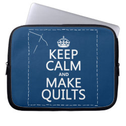 Neoprene Laptop Sleeve 10 inch with Keep Calm and Make Quilts design