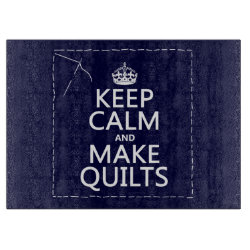 Decorative Glass Cutting Board 15'x11' with Keep Calm and Make Quilts design