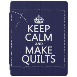 iPad 2/3/4 Cover with Keep Calm and Make Quilts design