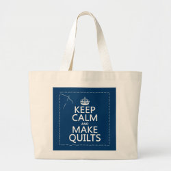 Jumbo Tote Bag with Keep Calm and Make Quilts design
