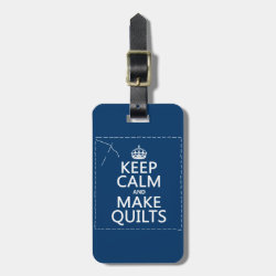 Small Luggage Tag with leather strap with Keep Calm and Make Quilts design