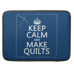 Macbook Pro 15' Flap Sleeve with Keep Calm and Make Quilts design