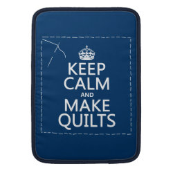 Macbook Air Sleeve with Keep Calm and Make Quilts design