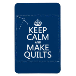 4'x6' Photo Magnet with Keep Calm and Make Quilts design