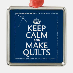 Premium Square Ornament with Keep Calm and Make Quilts design