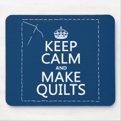 Mousepad with Keep Calm and Make Quilts design