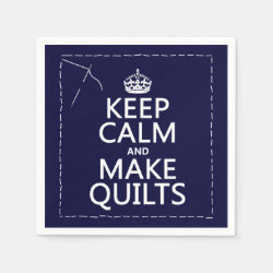Paper Napkins with Keep Calm and Make Quilts design