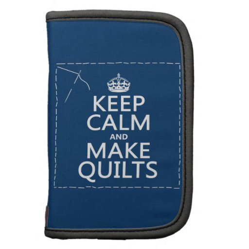 Keep Calm and Make Quilts (all colors) Planner
