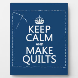 Photo Plaque 8' x 10' with Easel with Keep Calm and Make Quilts design