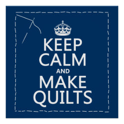Matte Poster with Keep Calm and Make Quilts design