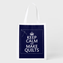 Reusable Grocery Bag with Keep Calm and Make Quilts design