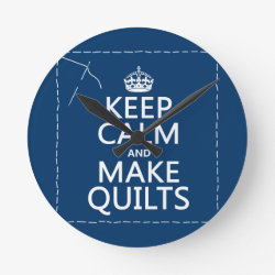 Medium Round Wall Clock with Keep Calm and Make Quilts design