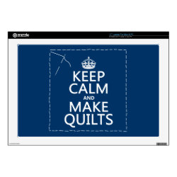 17' Laptop Skin for Mac & PC with Keep Calm and Make Quilts design
