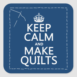 Square Sticker with Keep Calm and Make Quilts design