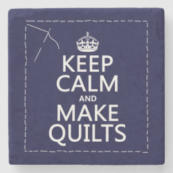 Marble Coaster with Keep Calm and Make Quilts design