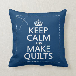 Cotton Throw Pillow with Keep Calm and Make Quilts design