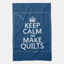 Kitchen Towel 16' x 24' with Keep Calm and Make Quilts design