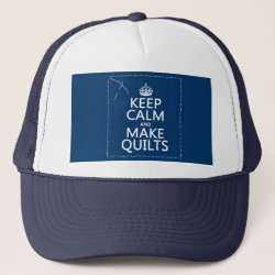 Trucker Hat with Keep Calm and Make Quilts design