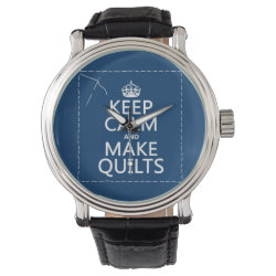 Men's Vintage Black Leather Strap Watch with Keep Calm and Make Quilts design
