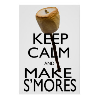 Keep Calm and Make S'mores Poster