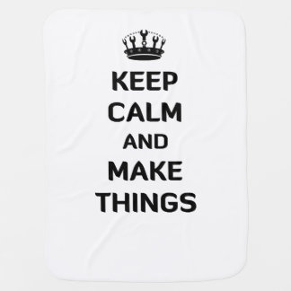 Keep Calm and Make Things Stroller Blanket