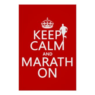 Keep Calm and Marath On Print
