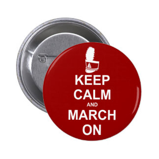 Keep Calm and March On button