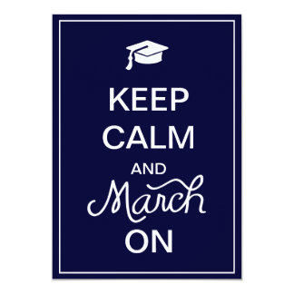 "Keep Calm and March On Graduation Announcements 5"" X 7"" Invitation Card"