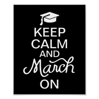 Keep Calm and March On Graduation Poster