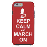 Keep Calm and March On iPhone 6 case