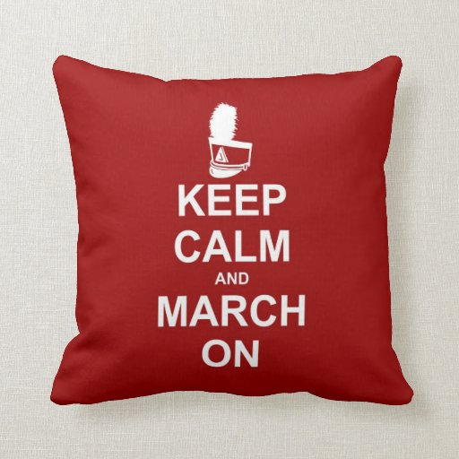 Keep Calm and March On pillow