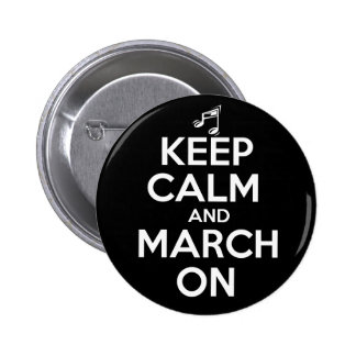 Keep Calm and March On Pinback Button