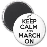 Keep Calm and March On Refrigerator Magnet
