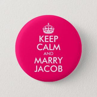 Keep Calm and Marry Jacob Pinback Button