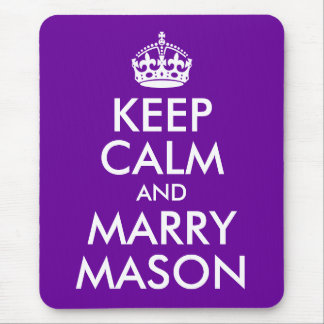 Keep Calm and Marry Mason Mousepads