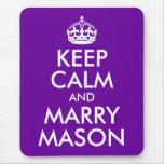 Keep Calm and Marry Mason Mousepads