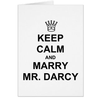Keep Calm and Marry Mr. Darcy - Black Text Card