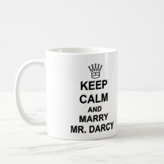 Keep Calm and Marry Mr. Darcy - Black Text Coffee Mug