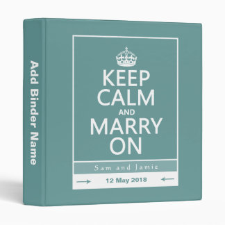 Keep Calm and Marry On 3 Ring Binder