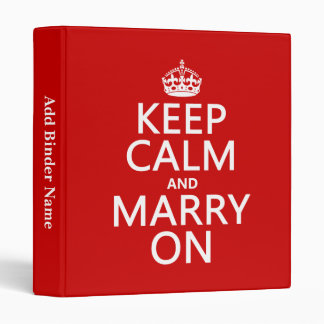 Keep Calm and Marry On all colors Binders