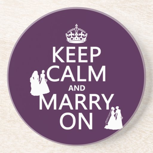 Keep Calm and Marry On - all colors Coaster