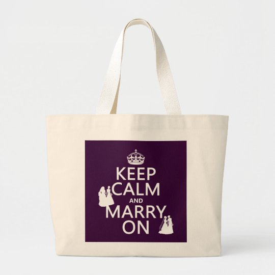 Keep Calm and Marry On - all colors Large Tote Bag