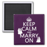 Keep Calm and Marry On - all colors Refrigerator Magnets