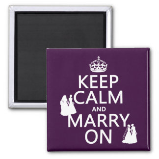 Keep Calm and Marry On - all colors 2 Inch Square Magnet