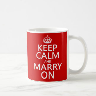 Keep Calm and Marry On (all colors) Classic White Coffee Mug