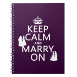 Keep Calm and Marry On - all colors Spiral Note Books