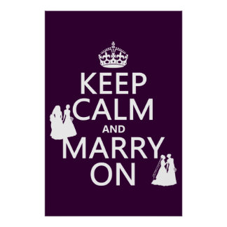 Keep Calm and Marry On - all colors Poster