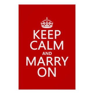 Keep Calm and Marry On (all colors) Print