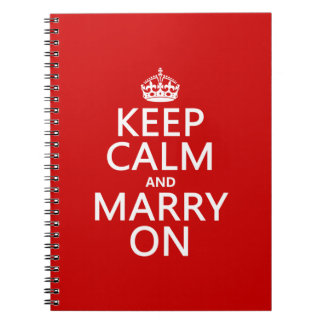 Keep Calm and Marry On (all colors) Spiral Notebook