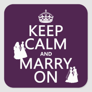 Keep Calm and Marry On - all colors Square Sticker